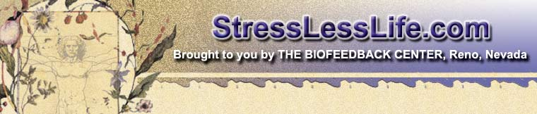 Dr George Green, stressless life, stresslesslife, Biofeedback Center, ADD management, ADHD management, Pain management, Dr, Green, George Green, Brainwave Biofeedback, EEG, Incontinence Biofeedback, Neuromuscular re-education, NMR, Biofeedback Nevada, ADD The Quest for Identity, Institute for the study of cognition and creativity.